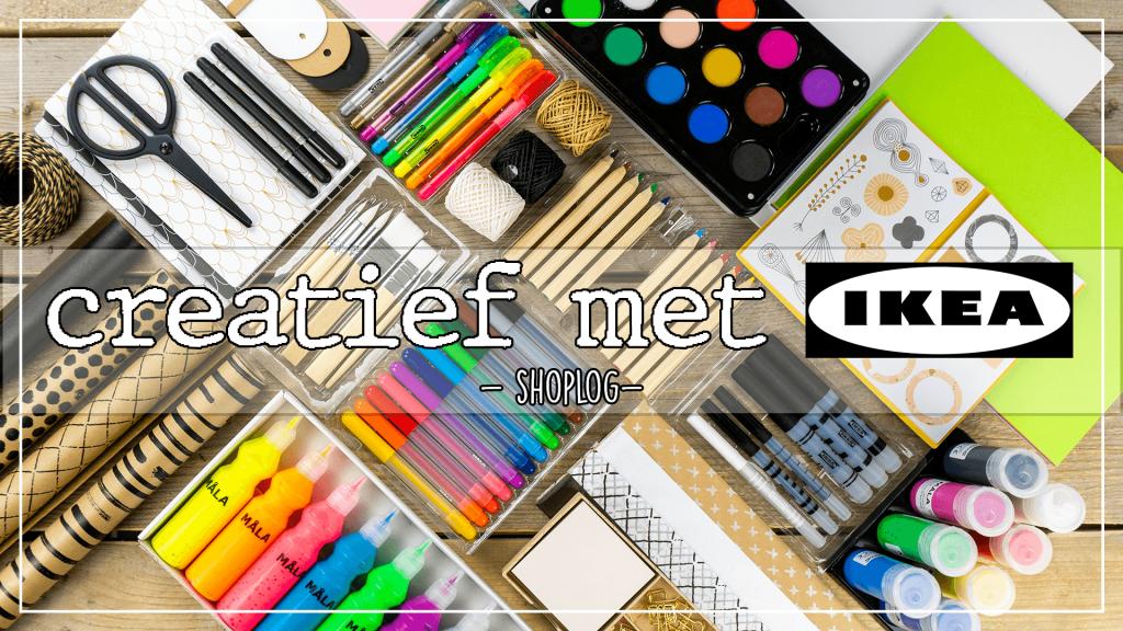 Shoplog – Creatief met Ikea – part 1